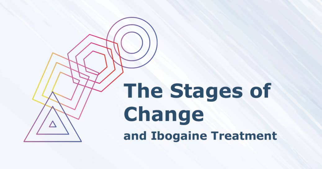 The Stages of Change and Ibogaine Treatment